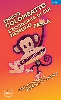 """Associazione Lodi Liberale - Presentazione del libro """"L'economia di cui nessuno parla"""" di Enrico Colombatto con Stefano Moroni"""